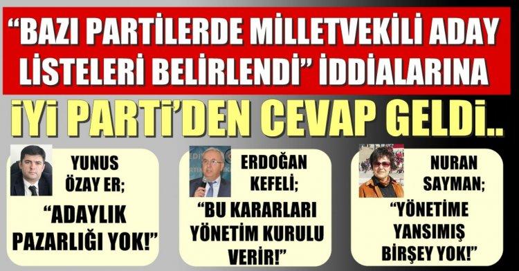 'Bazı partilerde milletvekili aday listeleri belirlendi' iddialarına İYİ Parti'den cevap geldi..